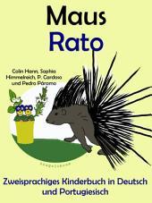 Maus - Rato: Zweisprachiges Kinderbuch in Deutsch und Portugiesisch: Mit Spaß Portugiesisch lernen