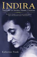 Indira  The Life of Indira Nehru Gandhi PDF