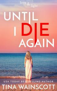 Until I Die Again Book