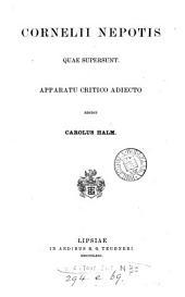 Cornelii Nepotis quae supersunt, apparatu critico adjecto ed. C. Halm