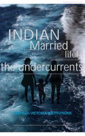 INDIAN MARRIED LIFE: The undercurrents