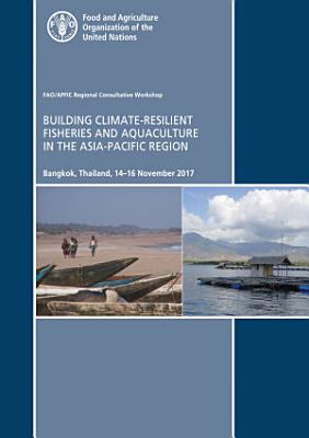Building Climate Resilient Fisheries and Aquaculture in the Asia Pacific Region