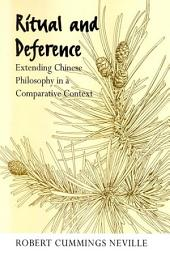 Ritual and Deference: Extending Chinese Philosophy in a Comparative Context