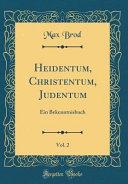 Heidentum, Christentum, Judentum, Vol. 2