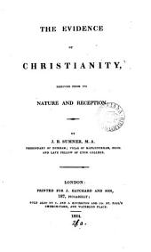 The evidence of Christianity, derived from its nature and reception