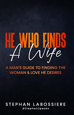 He Who Finds A Wife