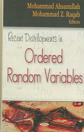 Recent Developments in Ordered Random Variables