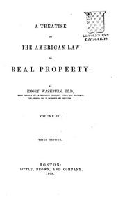 A Treatise on the American Law of Real Property: Volumes 1-3