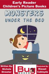 Monsters Under the Bed - Early Reader - Children's Picture Books