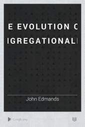 The Evolution of Congregationalism