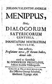 Menippus: sive Dialogorum satyricor. centuria, inanitatum nostratium speculum