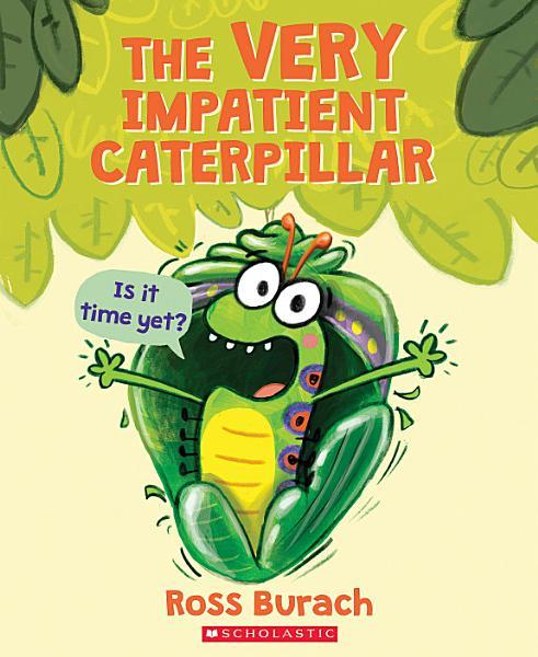 Download The Very Impatient Caterpillar Book