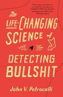 The Life Changing Science of Detecting Bullshit PDF