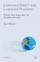 Language Policy and Language Planning: From Nationalism to Globalisation, Edition 2