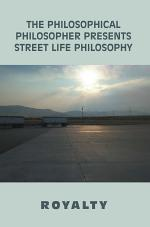 The Philosophical Philosopher Presents Street Life Philosophy
