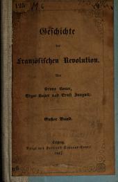 Geschichte der französischen Revolution bis zur Stiftung der Republik: Band 1