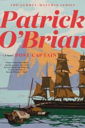Post Captain (Vol. Book 2) (Aubrey/Maturin Novels)