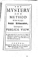 The Mystery and Method of His Majesty s Happy Restauration  Laid Open to Publick View PDF