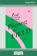 Playing the Field (16pt Large Print Edition)