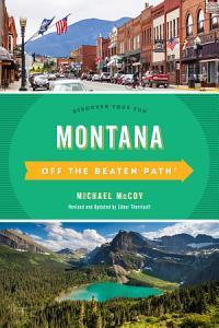 Montana Off the Beaten Path   Book