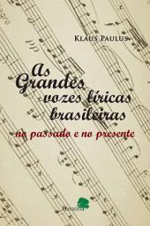 As Grandes vozes líricas brasileiras no passado e no presente.