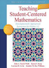 Teaching Student-Centered Mathematics: Developmentally Appropriate Instruction for Grades 3-5, Volume 2, Edition 2