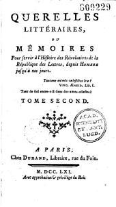 Querelles litteraires ou Memoires pour servir a l'histoire des revolutions... Tome I -