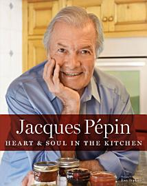 Jacques P  Pin Heart And Soul In The Kitchen