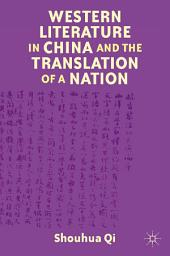 Western Literature in China and the Translation of a Nation