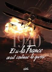 1940 Et si la France avait continué la guerre T03: La Riposte