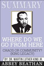 Summary: Where Do We Go from Here: Chaos or Community? (King ...