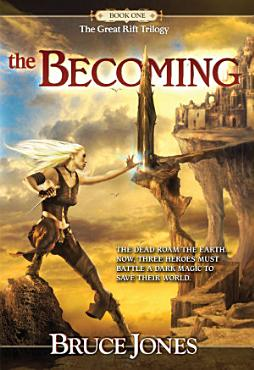 The Becoming  Book One of the Great Rift Trilogy PDF