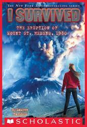 I Survived The Eruption Of Mount St Helens 1980 I Survived 14  Book PDF
