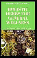 Holistic Herbs for General Wellness
