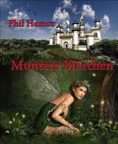 Muntere Märchen: Varianten zu Grimms Märchen und 1001 Nacht