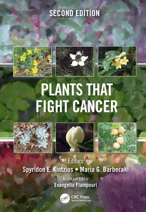 Plants that Fight Cancer, Second Edition