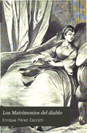 Los Matrimonios del diablo: novela de costumbres