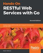 Hands-On RESTful Web Services with Go