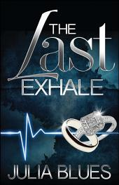 Last Exhale: A Novel
