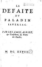 La Defaie du paladin Iaversac. Par les amis, alliez, et Confederez du Prince des Füeilles (Jean Goulu) (par Balzac)