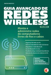 Guia avançado de redes Wireless - Vol. 2