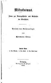 Mikrokosmus; Ideen zur Naturgeschichte und Geschichte der Menschheit: Bd. Der Mensch. Der Geist. Der Weltlauf
