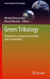 Green Tribology: Biomimetics, Energy Conservation and Sustainability