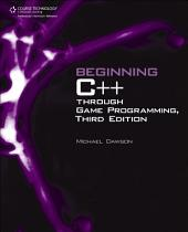 Beginning C++ Through Game Programming, 3rd Edition