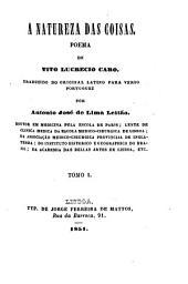 A natureza das coisas: Poema de T. Lucrecis Caro traduzido do original Latino para verso portuguez, por Antonio José de Lima Leitão
