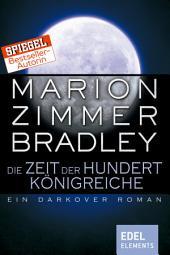 Die Zeit der hundert Königreiche: Ein Darkover Roman