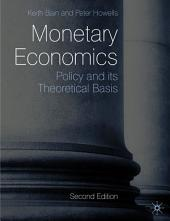 Monetary Economics: Policy and its Theoretical Basis, Edition 2