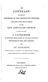The contrast: or, Certain doctrines of the Protestant churches, compared with the doctrines of the New Jerusalem church
