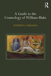 A Guide to the Cosmology of William Blake