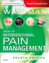 Atlas of Interventional Pain Management E-Book: Edition 4